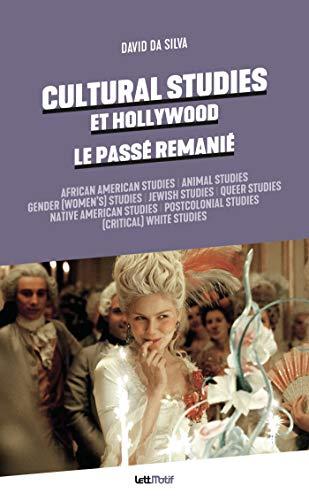Cultural Studies et Hollywood, le passé remanié