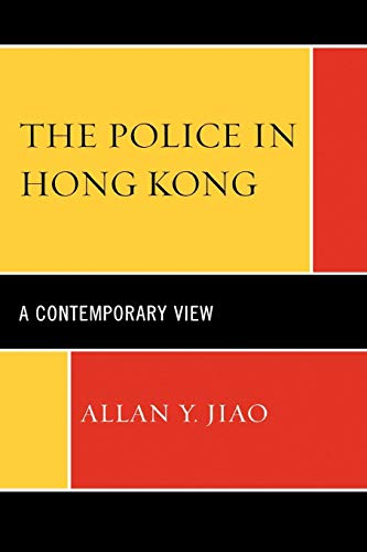 The Police in Hong Kong: A Contemporary View