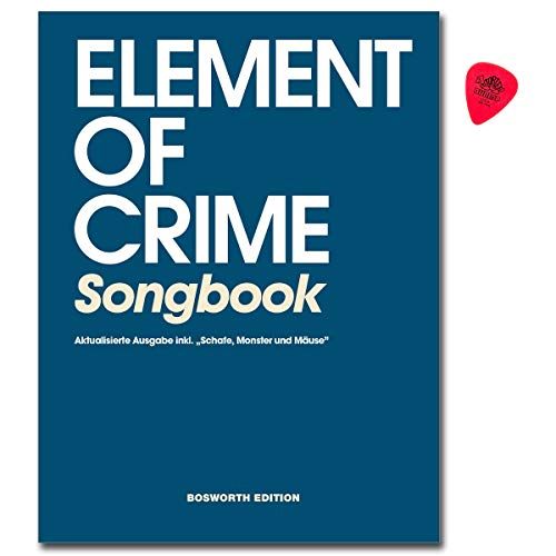 Element Of Crime Songbook für Gitarre, Gesang mit Dunlop Plek - Aktualisierte Ausgabe ink. Schafe, Monster und Mäuse