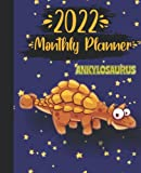 2022 Monthly Planner with Cute Ankylosaurus Dinosaur Cover: 2022 Monthly Calendar and Organizer   Plan Goals for every Month, Books to Read, Movies to ... Incomes and Outgoings Planner  7.5*9.25