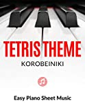 TETRIS Theme - Korobeiniki   EASY / Intermediate Piano Sheet Music for Beginners : Teach Yourself How to Play. Popular, Game Song, for Adults, Kids, Video Tutorial, Chord Symbols, BIG Notes, LARGE