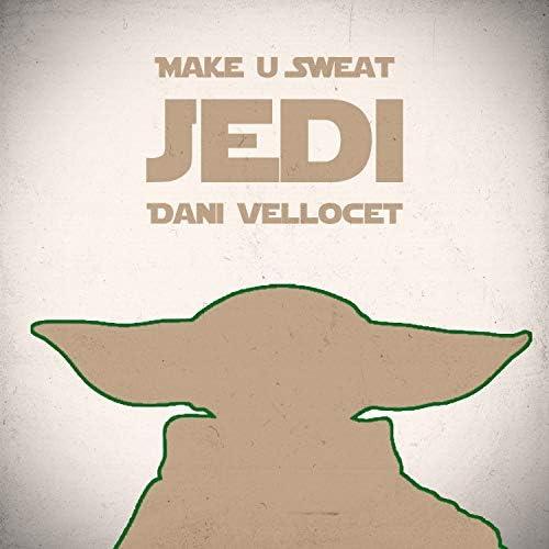 Make U Sweat & Dani Vellocet