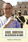 Ariel Dorfman: An Aesthetics of Hope