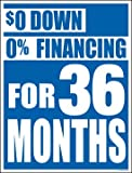 Zero Down Zero Financing (%) for 36 Months Sale Window Sale Sign Posters Retail Business Store Signs (P40-25' x 33')