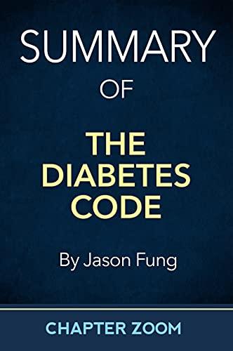 Summary of The Diabetes Code by Jason Fung (Health Summaries)