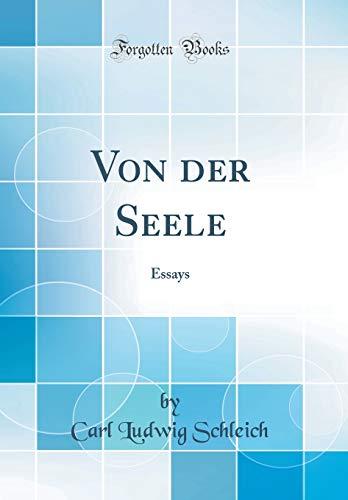 Von der Seele: Essays (Classic Reprint)