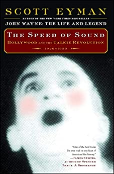 The Speed of Sound: Hollywood and the Talkie Revolution 1926-1930 by [Scott Eyman]
