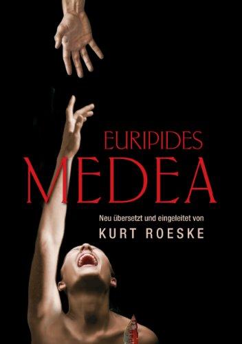 Euripides Medea: Neu übersetzt und eingeleitet von Kurt Roeske