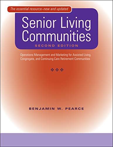 4112DfsCJkL - Senior Living Communities: Operations Management and Marketing for Assisted Living, Congregate, and