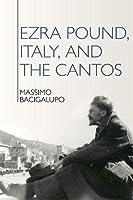 Ezra Pound, Italy, and the Cantos (Ezra Pound Center for Literature)
