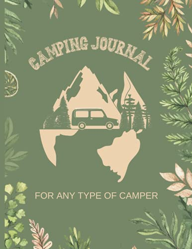 Camping Journal For Any Type Of Camper: camping journal and log book (adventure and travel journal logbook)