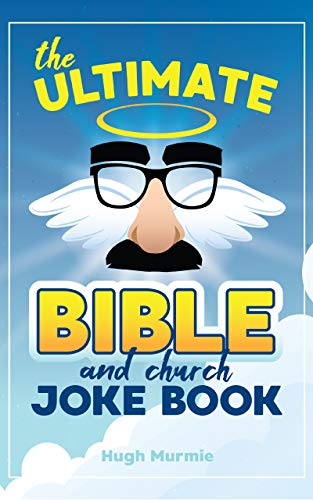 The Ultimate Bible Joke Book 202 Clean Religious Church Jokes And Puns For Christian Adults And Kids Kindle Edition By Murmie Hugh Religion Spirituality Kindle Ebooks Amazon Com