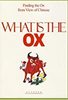What is the OX - Finding the Ox from View of Chinese