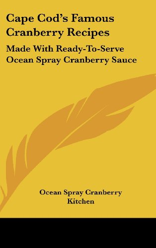 Cape Cod's Famous Cranberry Recipes: Made with Ready-To-Serve Ocean Spray Cranberry Sauce