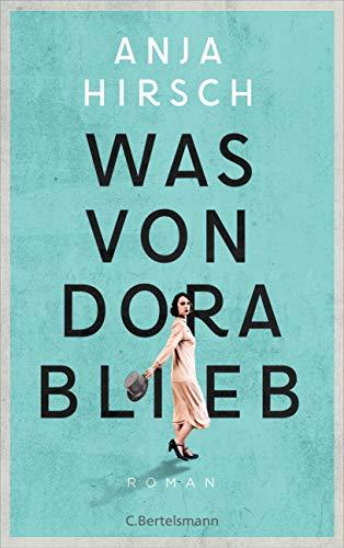 Was von Dora blieb: Roman