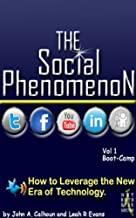 The Social Phenomenon: How To Leverage the New Era of Technology