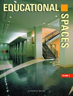 Educational Spaces, Vol. 2: A Pictorial Review (Volume II)