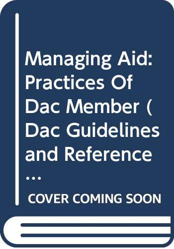 Managing Aid: Practices Of Dac Member: DAC Guidelines and Reference Series