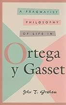 A Pragmatist Philosophy of Life in Ortega y Gasset (Comprehensive Studies on the Thought of Ortega Y Gasset)