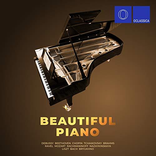Debussy, Beethoven, Chopin, Tchaikovsky, Brahms, Ravel, Mozart, Rachmaninoff, Nazaykinskaya, Liszt, Bach, Bryukhno: Beautiful Piano