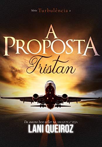A PROPOSTA : Tristan (Série Turbulência Livro 2)