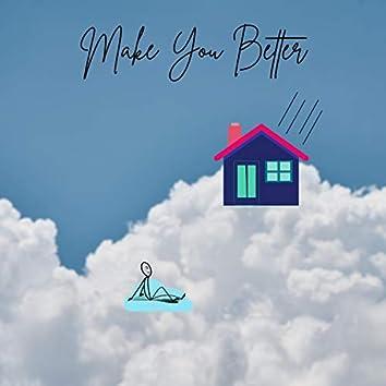 Make You Better