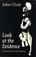 Look at the Evidence: Essays & Reviews 0934933065 Book Cover