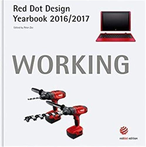 Working 2016/2017: Red Dot Design Yearbook 2016/2017