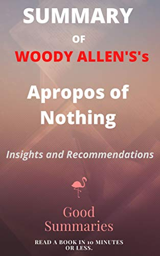 Summary of Woody Allen's Book: Apropos of Nothing (English Edition)