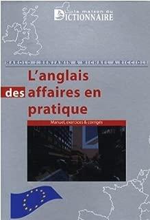 L'anglais des affaires en pratique : Cours-exercices & corrigés. Practical Business English exercises and solutions (French Edition)