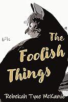 The Foolish Things