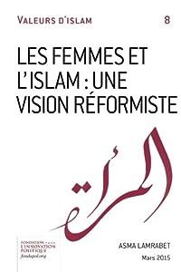 Book's Cover ofLes femmes et l'Islam: une vision réformiste