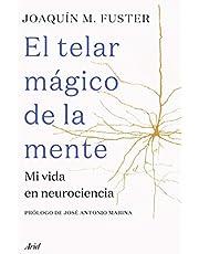 El telar mágico de la mente: Mi vida en neurociencia (Ariel)