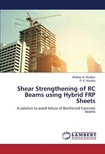 Shear Strengthening of RC Beams using Hybrid FRP Sheets: A solution to avoid failure of Reinforced Concrete beams