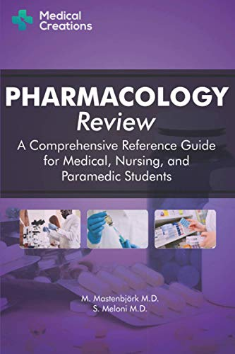 Compare Textbook Prices for Pharmacology Review - A Comprehensive Reference Guide for Medical, Nursing, and Paramedic Students  ISBN 9781734741315 by Mastenbjörk M.D., M.,Meloni M.D., S.,Creations, Medical