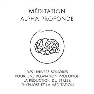 Couverture de Méditation alpha profonde