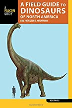 A Field Guide to the Dinosaurs of North America: and Prehistoric Megafauna