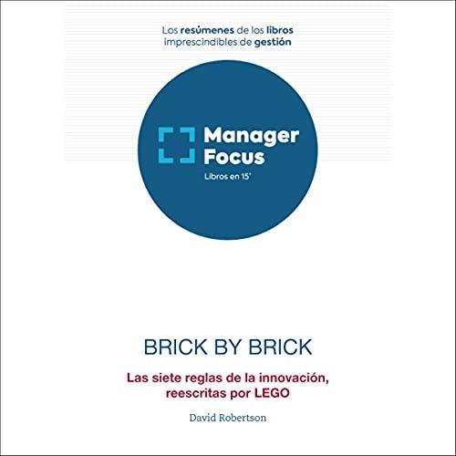 Resumen de Brick by Brick de David Robertson: Las siete reglas de la innovación, reescritas por LEGO