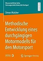 Methodische Entwicklung eines durchgaengigen Motormodells fuer den Motorsport (Wissenschaftliche Reihe Fahrzeugtechnik Universitaet Stuttgart)