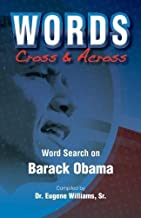 Words Cross & Across: Word Search on Barack Obama by Dr. Eugene Williams Sr (2008-11-11)