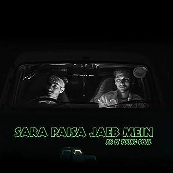 Sara Paisa Jaeb Mein (feat. XR & X Devil)