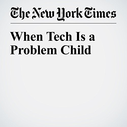 When Tech Is a Problem Child audiobook cover art