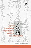 Japan's Household Registration System and Citizenship (Routledge Studies in the Modern History of Asia)