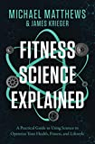 Fitness Science Explained: A Practical Guide to Using Science to Optimize Your Health, Fitness, and Lifestyle (Muscle for Life)