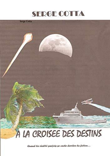 A la croisée des destins (French Edition)