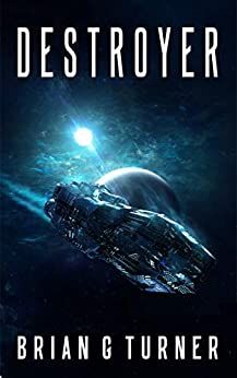 Destroyer (Destroyer Trilogy Book 1) by [Brian G Turner]