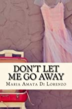Don't let me go away