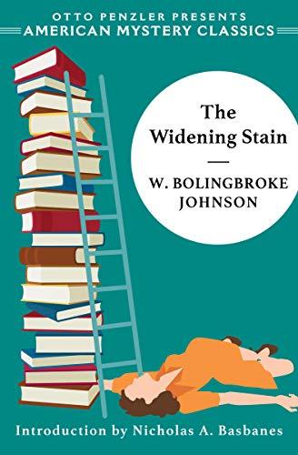 The Widening Stain by [W. Bolingbroke Johnson, Nicholas A. Basbanes]