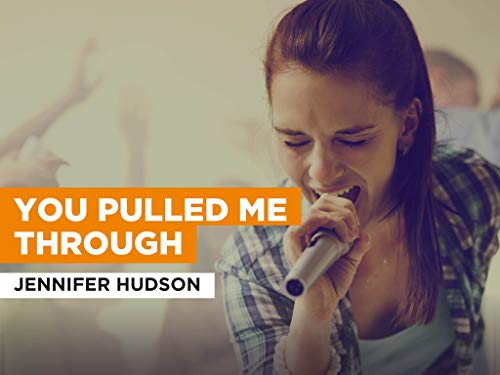 You Pulled Me Through al estilo de Jennifer Hudson
