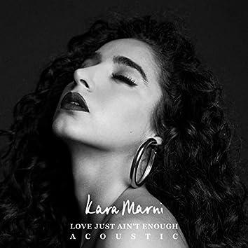 Love Just Ain't Enough (Acoustic)